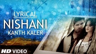 NISHAANI SONG LYRICS & VIDEO | KANTH KALER FULL SONG WITH LYRICS | SAJDA - TERE PYAR DA