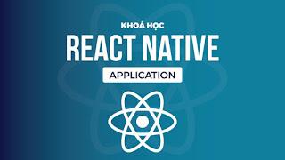 Chia sẻ Khóa học Lập trình React Native - Tài liệu lập trình VN
