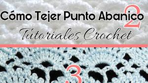 Cómo tejer punto abanico a crochet / 3 tutoriales