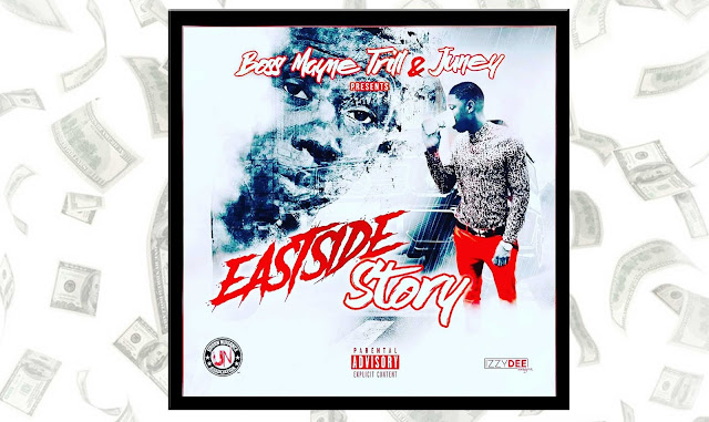 "Boss Mayne Trill x Juney new-age trap album ""Eastside Story"""