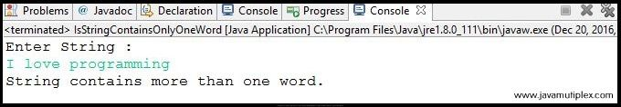 Output of Java program that checks whether given string contains one or more words - Case1