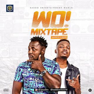 Download Dj Baddo Wo! Mixtape {mp3}