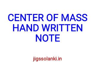 CENTER OF MASS HAND WRITTEN NOTE