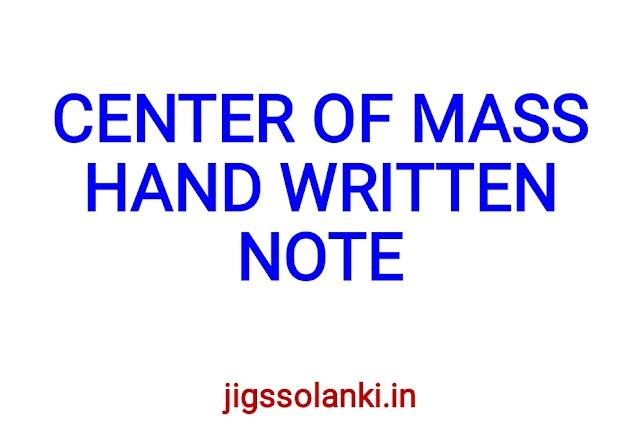 CENTER OF MASS HAND WRITTEN NOTE