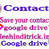 Contact no. Google drive me save kaise rakhe