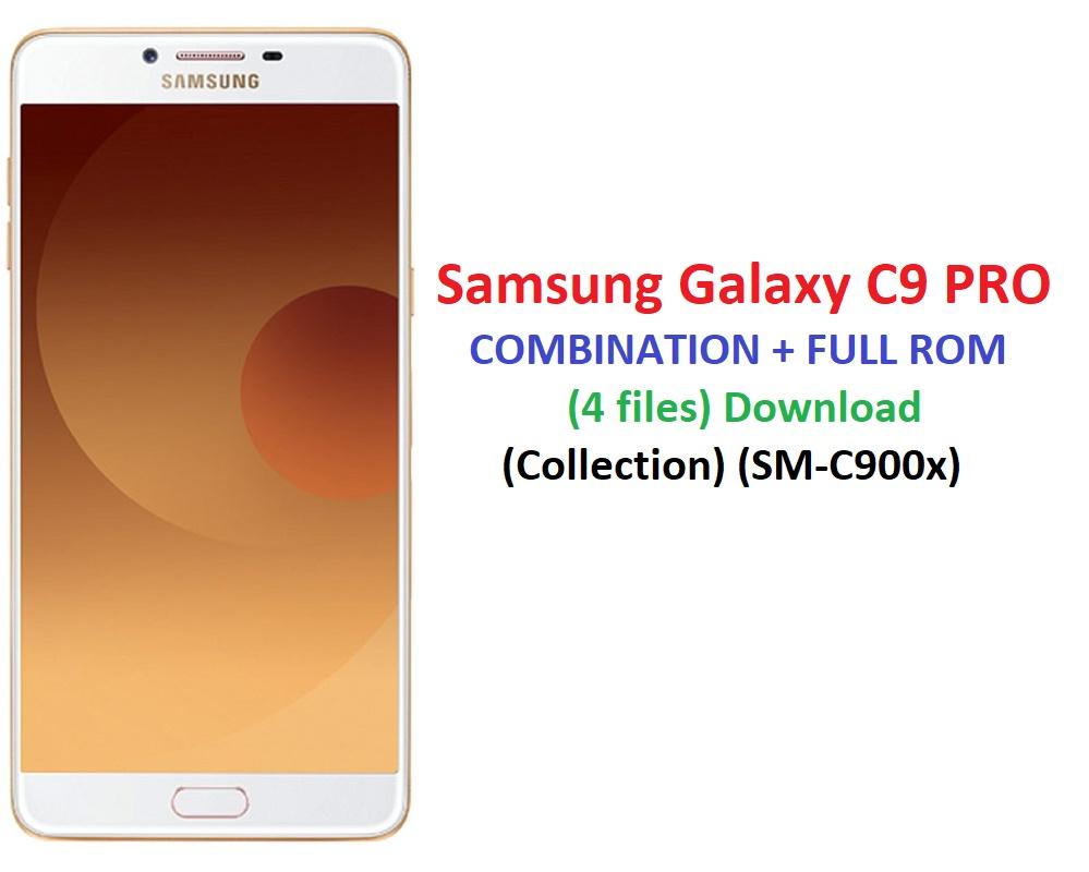 Samsung Galaxy C9 PRO COMBINATION + FULL ROM (4 files) Download (PDA