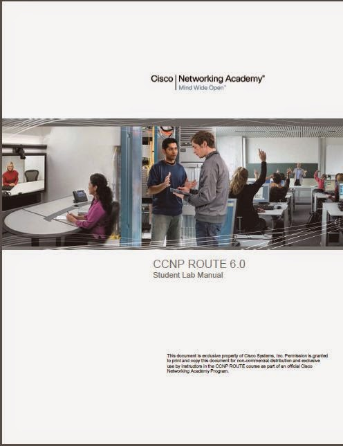 CCNP Version 6 : CCNP ROUTE- Implementing IP Routing , Student lab manual