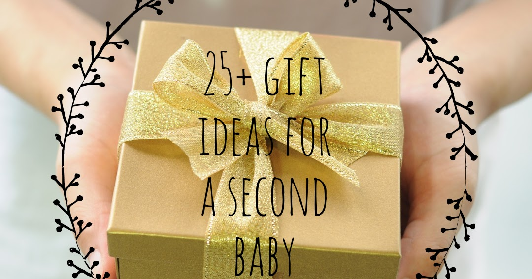 25 Gifts Ideas For A Second Baby