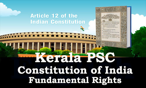 Kerala PSC - Constitution of India (Fundamental Rights - 2)