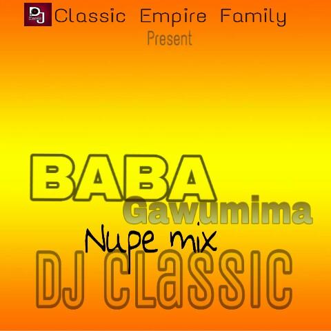 Download mixtape mp3:- DJ-classic-(2019 mix)-Baba-gawumima