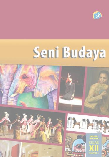 Download Buku Siswa Kurikulum 2013 SMA SMK MAN Kelas 12 Seni Budaya Semester 1