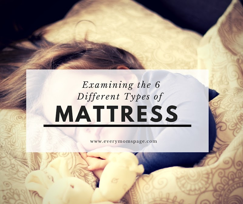 Examining the 6 Different Types of Mattress