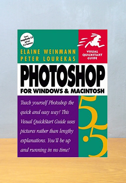 PHOTOSHOP FOR WINDOWS & MACINTOSH, Elaine Weinmann & Peter Lourekas