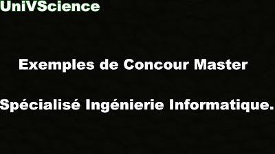 Exemples de Concours Master Spécialisé Ingénierie Informatique.