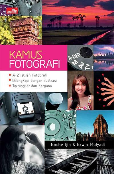 masing punya istilah yang terkadang agak sulit dimengerti maksud Buku Kamus Fotografi