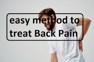easy method to treat Back Pain,Back pain relief is very simple,simple ways to remediate back pain