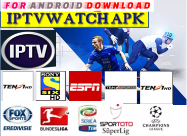Download Android Free IPTVWATCH Apk -Watch Free Live Cable Tv Channel-Android Update LiveTV Apk  Android APK Premium Cable Tv,Sports Channel,Movies Channel On Android