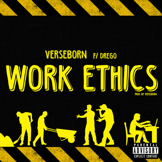"New Song by VerseBorn ft. Drego ""Work Ethics"""