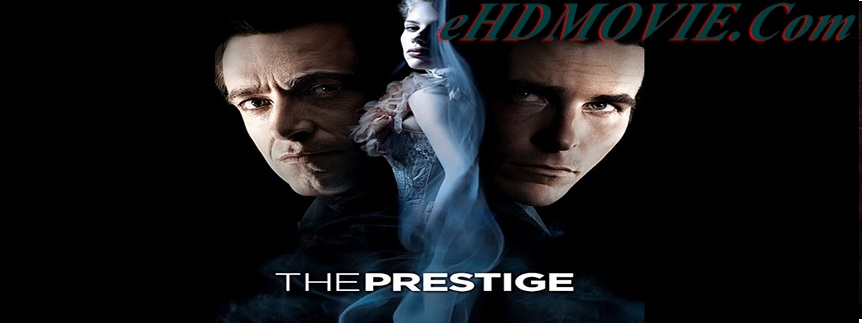 The Prestige 2006 Full Movie Dual Audio [Hindi – English] 720p & 720p HEVC & 480p ORG BRRip 450MB - 1GB - 650MB HEVC ESubs Free Download