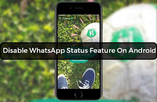 How to Disable WhatsApp Status On Android (ROOTED DEVICES ONLY)