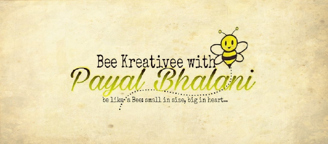 Bee Kreativee with Payal Bhalani