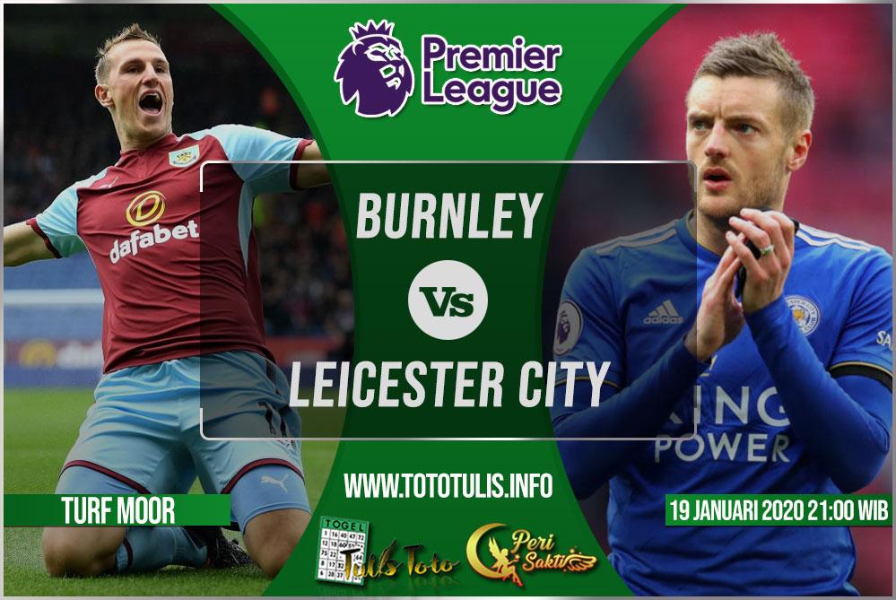 Prediksi Burnley vs Leicester City 19 Januari 2020