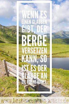 """""""Wenn es einen Glauben gibt, der Berge versetzen kann, so ist es der Glaube an die eigene Kraft."""", Marie von Ebner-Eschenbach"""