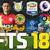 تحميل لعبة كرة القدم FTS 18  بآخر الانتقالات الصيفية والاطقم الجديدة 17\18 (جرافيك خرافي) برابط واحد || ميديا فاير|| ميجا||
