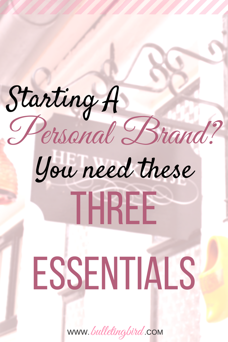 Starting A Personal Brand? You NEED These Three Essentials!