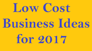 low cost business ideas 2017
