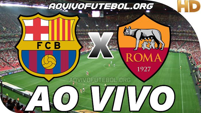Assistir Barcelona x Roma Ao Vivo Online Grátis