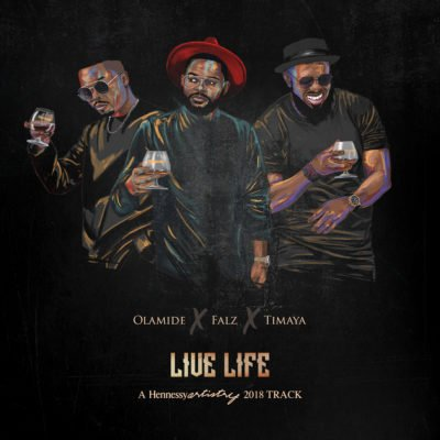 "[AUDIO] Olamide x Falz x Timaya – ""Live Life"""