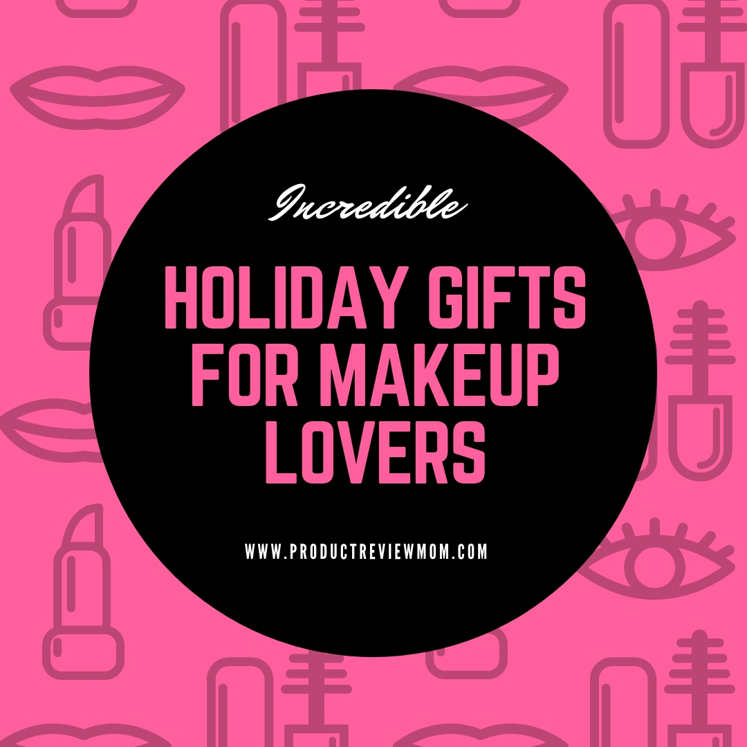 Incredible Holiday Gifts For Makeup Lovers