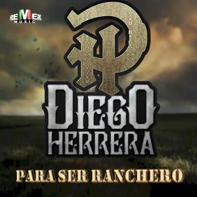 Diego Herrera – Para Ser Ranchero (Single)