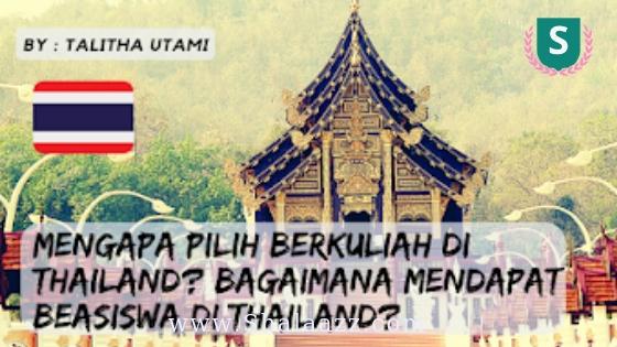 Mengapa Memilih Kuliah di Thailand? Bagaimana Mendapat Beasiswa di Thailand?