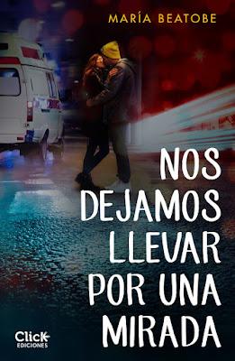 NOS DEJAMOS LLEVAR POR UNA MIRADA María Beatobe (Click Ediciones - 24 Enero 2017) PORTADA LIBRO