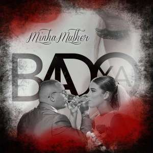 Badoxa – Minha Mulher