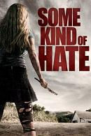 Watch Some Kind Of Hate Online Free on Watch32