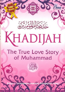 "Sinopsis Kisah Islami ""Khadijah Istri Rasulullah Muhammad saw."", Kisah Islami, kisah nyata, Khadijah, Istri Rasulullah"