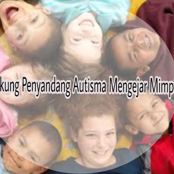 Dukung Anak Autisma dan Berkebutuhan Khusus Untuk Mewujudkan Mimpinya