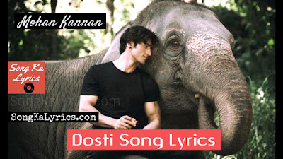 dosti-hindi-song-lyrics-by-mohan-kannan-junglee-2019-vidyut-jammwal-pooja-sawant