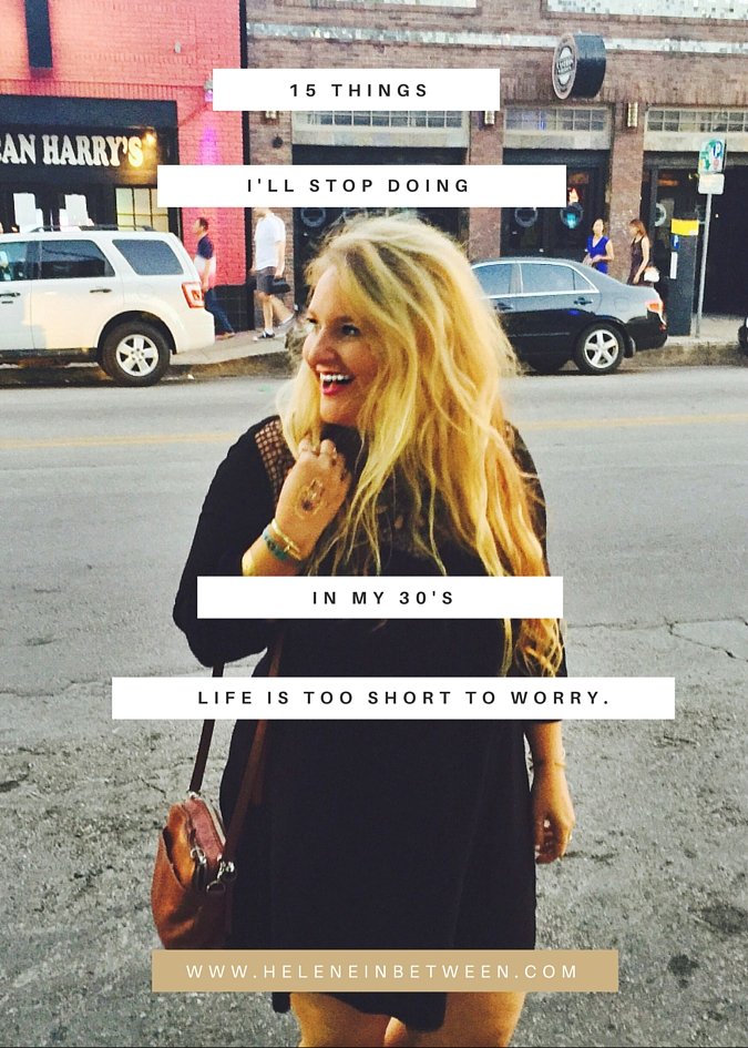 15 Things I'll Stop Doing in My 30's