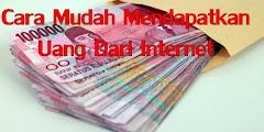 3 Cara Mendapatkan Uang Dari Internet