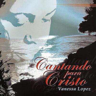 Vanessa López-Cantando Para Cristo-