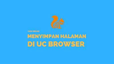 Menyimpan halaman di sebuah browser tanpa harus  Tutorial Menyimpan Halaman di UC Browser