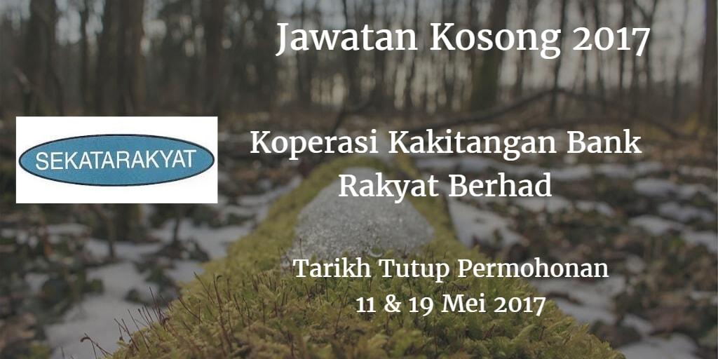 Jawatan Kosong Koperasi Kakitangan Bank Rakyat Berhad 11 & 19 Mei 2017