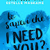 LO SAPEVI CHE I NEED YOU? di Estelle Maskame