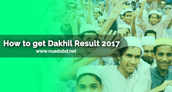 How to get Dakhil Exam Result 2017