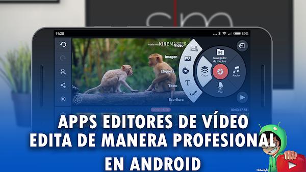 Mejores Editores de Video en Android 2018, Edita como Profesional en tu Smartphone