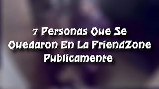 TOP 7 Personas Que Se Declararon Publicamente Y Terminaron En La FRIENDZONE
